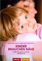 Kinder brauchen Nähe: Sichere Bindungen aufbauen und erhalten (Gehirn&Geist)