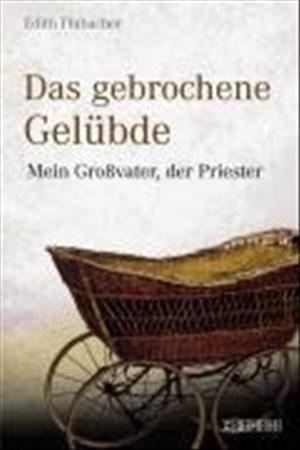 Das gebrochene Gelübde: Mein Großvater, der Priester | Cover