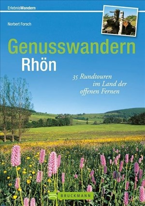 Genusswandern Rhön: 35 Rundtouren im Land der offenen Fernen (Erlebnis Wandern)   Cover