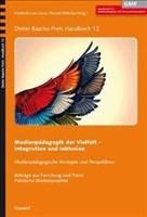 Medienpädagogik der Vielfalt: Integration und Inklusion (Dieter Baacke Preis Handbuch, Band 12)