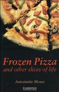 Frozen Pizza and other slices of life: Englische Lektüre für das 5. Lernjahr. Paperback with downloadable audio (Cambridge English Readers)