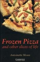 Frozen Pizza and other slices of life: Englische Lektüre für das 5. Lernjahr. Paperback with downloadable audio (Cambridge English Readers)