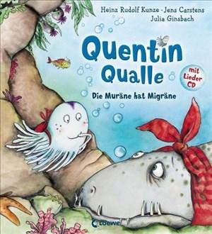 Quentin Qualle – Die Muräne hat Migräne: Mit Lieder-CD | Cover