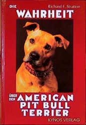 Die Wahrheit über den American Pit Bull Terrier (Das besondere Hundebuch) | Cover