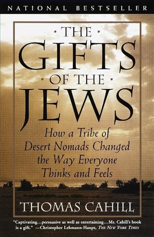 The Gifts of the Jews: How a Tribe of Desert Nomads Changed the Way Everyone Thinks and Feels (The Hinges of History, Band 2)   Cover