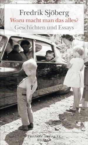 Wozu macht man das alles?: Geschichten und Essays | Cover