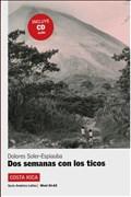 Costa Rica: Dos semanas con los ticos: Spanische Lektüre für das 3. Lernjahr. Buch + Audio CD (América Latina)