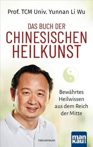 Das Buch der Chinesischen Heilkunst: Bewährtes Heilwissen aus dem Reich der Mitte | Cover