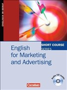 Short Course Series - English for Special Purposes: B1/B2 - English for Marketing and Advertising: Kursbuch mit CD