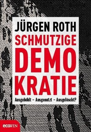 Schmutzige Demokratie: Ausgehölt - Ausgenutzt - Ausgelöscht? | Cover