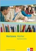 Horizons Atelier / L' expression écrite: Arbeitsheft mit CD-ROM
