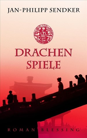 Drachenspiele: Roman (Die China-Trilogie, Band 2) | Cover