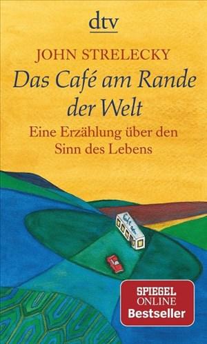 Das Café am Rande der Welt: eine Erzählung über den Sinn des Lebens | Cover