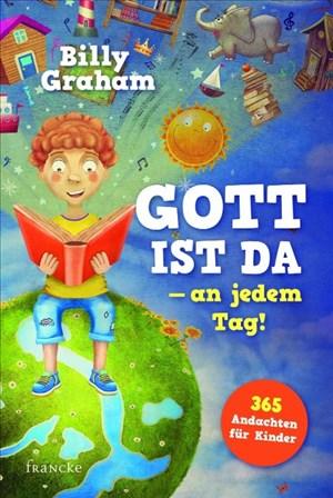 Gott ist da - an jedem Tag!: 365 Andachten für Kinder | Cover