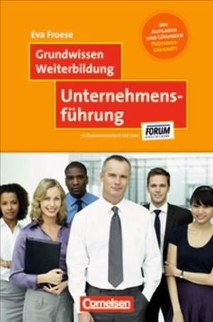 Grundwissen Weiterbildung: Unternehmensführung - Fachbuch - Mit Aufgaben und Lösungen   Cover