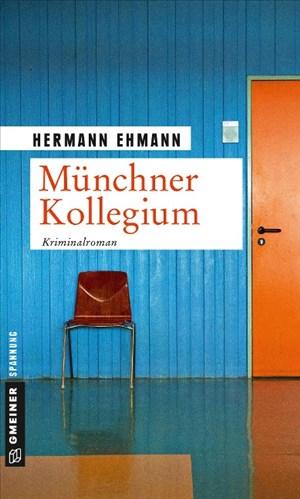 Münchner Kollegium: Kriminalroman (Kriminalromane im GMEINER-Verlag)   Cover