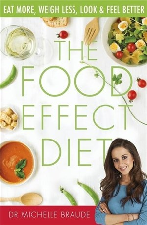 The Food Effect Diet: Eat More, Weigh Less, Look and Feel Better | Cover
