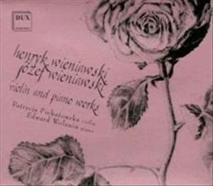 Henryk Wieniawski: Polonaise Brillante Op.21 & Legende Op.17 / Jozef Wieniawski: Sonate d-Moll Op. 24 | Cover