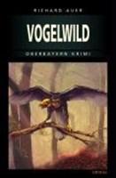 Vogelwild (Oberbayern Krimi)