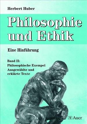 Philosophie und Ethik - Eine Hinführung, Band 2: Philosophische Exempel - Ausgewählte und erklärte Texte (9. bis 13. Klasse) | Cover