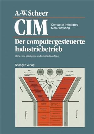 CIM Computer Integrated Manufacturing: Der computergesteuerte Industriebetrieb   Cover