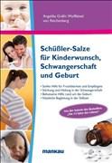 Schüßler-Salze für Kinderwunsch, Schwangerschaft und Geburt: Sanfte Unterstützung für Fruchtbarkeit und Empfängnis. Stärkung und Heilung in der Geburt. Nützliche Begleitung in der Stillzeit