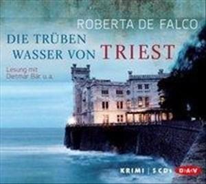 Die trüben Wasser von Triest: Lesung mit Dietmar Bär und Heide Simon | Cover