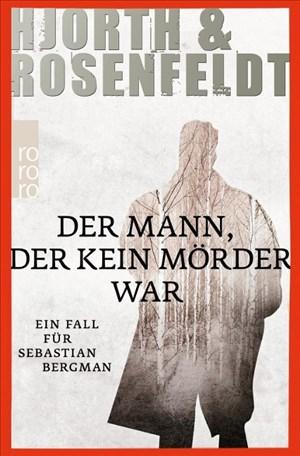 Der Mann, der kein Mörder war: Ein Fall für Sebastian Bergman | Cover