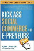 Kick Ass Social Commerce for E-preneurs: It?s Not About Likes--It?s About Sales