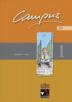 Campus. Palette / Ausgabe B und C: Campus. Palette / Campus B/C LÜK 1: Ausgabe B und C / Zu den Lektionen Campus B 1-45 und C 1-42 | Cover