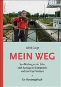 Mein Weg: Von Marburg an der Lahn nach Santiago de Compostela und zum Kap Finisterre