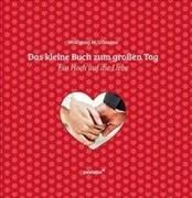 Das kleine Buch zum großen Tag: Ein Hoch auf die Liebe