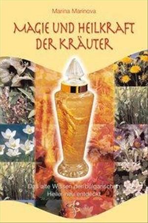 Magie und Heilkraft der Kräuter. Das alte Wissen der bulgarischen Heiler neu entdeckt | Cover