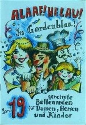 Alaaf! Helau! Im Gardenblau!: Band 19 - Gereimte Büttenreden für Damen, Herren und Kinder | Cover