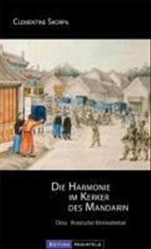 Die Harmonie im Kerker des Mandarin: China - Historischer Kriminalroman | Cover