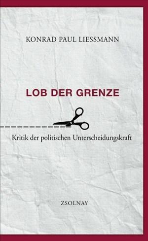 Lob der Grenze: Kritik der politischen Unterscheidungskraft | Cover