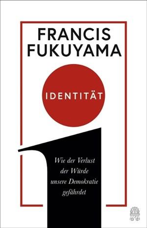 Identität: Wie der Verlust der Würde unsere Demokratie gefährdet | Cover