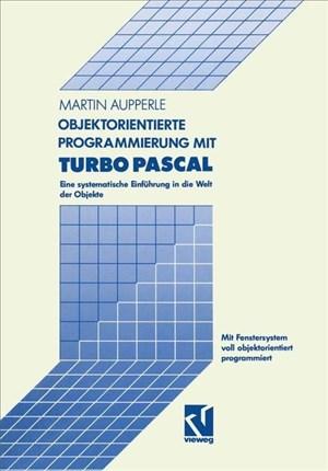 Objektorientierte Programmierung mit Turbo Pascal | Cover