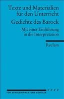 Gedichte des Barock: (Texte und Materialien für den Unterricht) (Reclams Universal-Bibliothek, Band 15027)