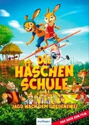 Die Häschenschule - Jagd nach dem goldenen Ei: Das Buch zum Film   Cover