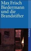 Biedermann und die Brandstifter: Ein Lehrstück ohne Lehre. Mit einem Nachspiel (suhrkamp taschenbuch, Band 2545)