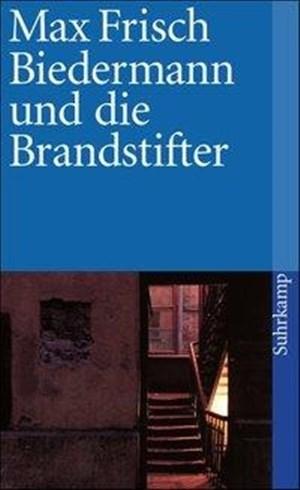 Biedermann und die Brandstifter: Ein Lehrstück ohne Lehre. Mit einem Nachspiel (suhrkamp taschenbuch) | Cover