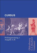 Cursus - Ausgabe B. Unterrichtswerk für Latein: Cursus - Ausgabe A / Cursus Prüfungstraining 3: für Schulaufgaben / Klassenarbeiten. Zu den Lektionen 37-50