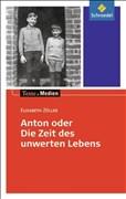 Texte.Medien: Elisabeth Zöller: Anton oder die Zeit des unwerten Lebens: Textausgabe mit Materialien
