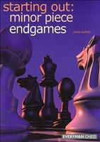 Starting Out: Minor Piece Endgames (Starting Out - Everyman Chess)