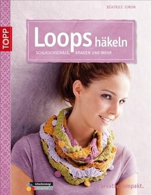 Loops häkeln: Schlauchschals, Kragen und mehr (kreativ.kompakt.)   Cover