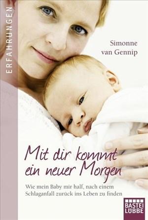 Mit dir kommt ein neuer Morgen: Wie mein Baby mir half, nach einem Schlaganfall zurück ins Leben zu finden   Cover