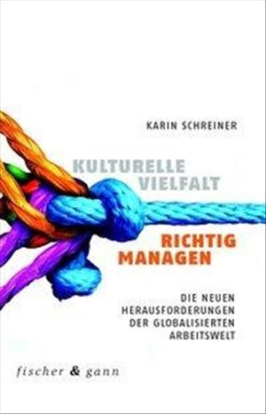 Kulturelle Vielfalt richtig managen: Die neuen Herausforderungen der globalisierten Arbeitswelt | Cover