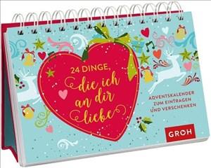 24 Dinge, die ich an dir liebe: Adventskalender zum Eintragen und Verschenken | Cover