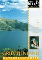 Griechenland. Naturreiseführer. Flora, Fauna, Strände, Reiserouten, Naturschutz, Nationalparks.